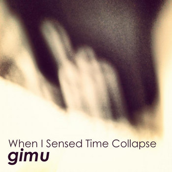 When I Sensed Time Collapse cover art