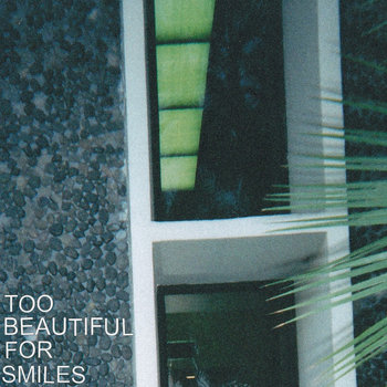 Too Beautiful for Smiles cover art