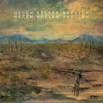 HELEN KELTER SKELTER cover art