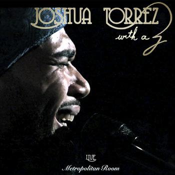 Joshua Torrez Live @ Metropolitan Room cover art