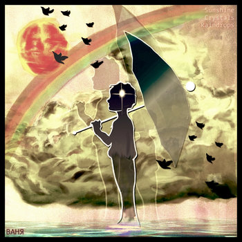 Sunshine//Crystals//Raindrops cover art