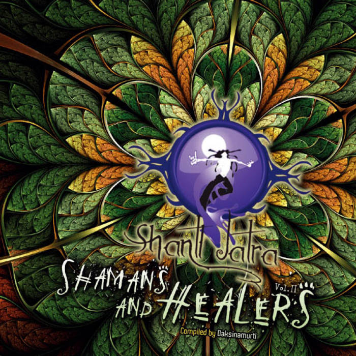 V.a Shanti Jatra Vol.2 - Shamans & Healers - Compiled by Daksinamurti cover art