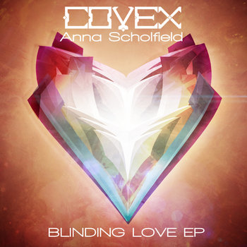Covex & Anna Scholfield - Blinding Love EP cover art