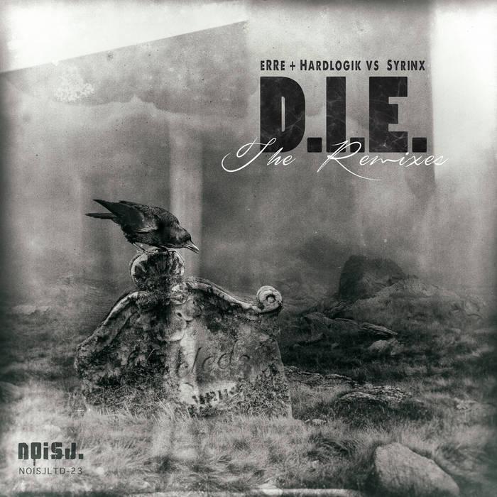 eRRe + Hardlogik vs. Syrinx - D.I.E. (The Remixes) cover art