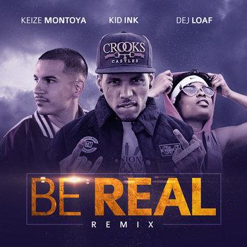 Be Real (Remix) ft. Keize Montoya, Dej Loaf cover art