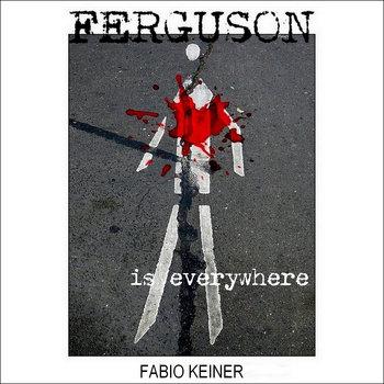 FERGUSON IS EVERYWHERE cover art