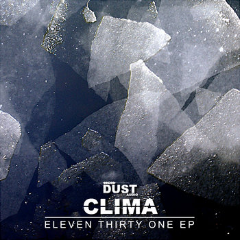 Clima - Eleven Thirty One EP | Dust Audio Digital cover art