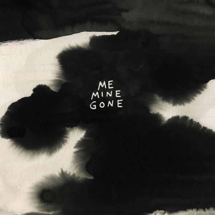 Me Mine Gone cover art