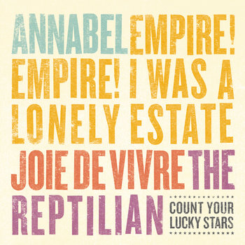 Annabel/Empire! Empire! (I Was a Lonely Estate/Joie De Vivre/The Reptilian 4-Way Split cover art