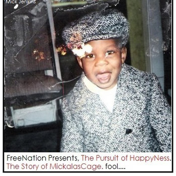 The Pursuit of HappyNess: The Story of Mickalascage. cover art