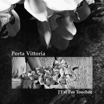 PORTA VITTORIA | J'l'ai Pas Touchée (par Christophe) cover art