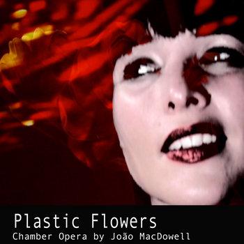 Plastic Flowers - Concert Premiere cover art
