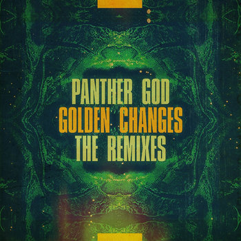 "Panther God- Golden Changes ""The Remixes"" cover art"