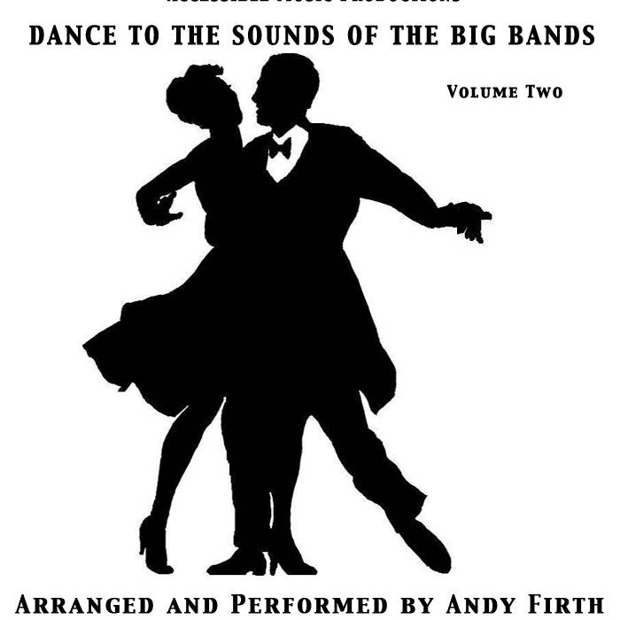 Dance To The Sound of The Big Bands Volume Two-Andy Firth cover art