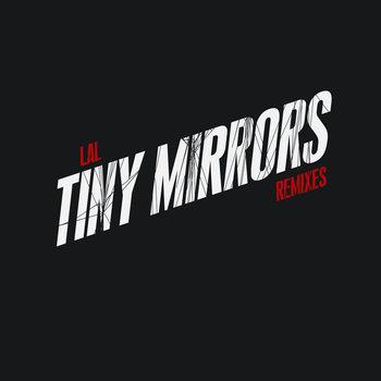Tiny Mirrors Remix Ep cover art