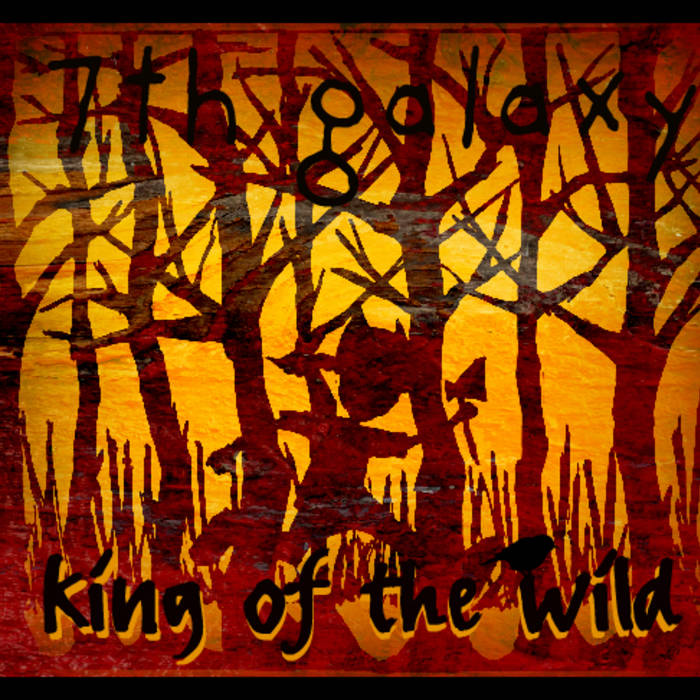 7th Galaxy - King Of The Wild (2012)
