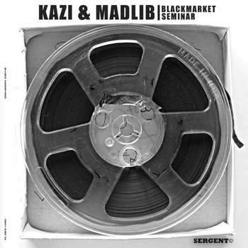 KAZI & MADLIB BLACKMARKET SEMINAR cover art