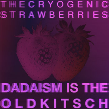 Dadaism Is The Old Kitsch cover art