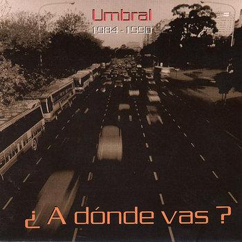 a dónde vas?  1984-1990 cover art
