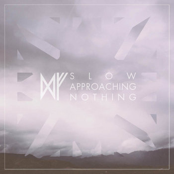 Slow Approaching Nothing cover art