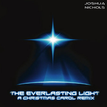 The Everlasting Light: a Christmas Carol Remix cover art
