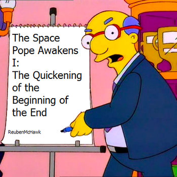 The Space Pope Awakens I: The Quickening of the Beginning of the End cover art