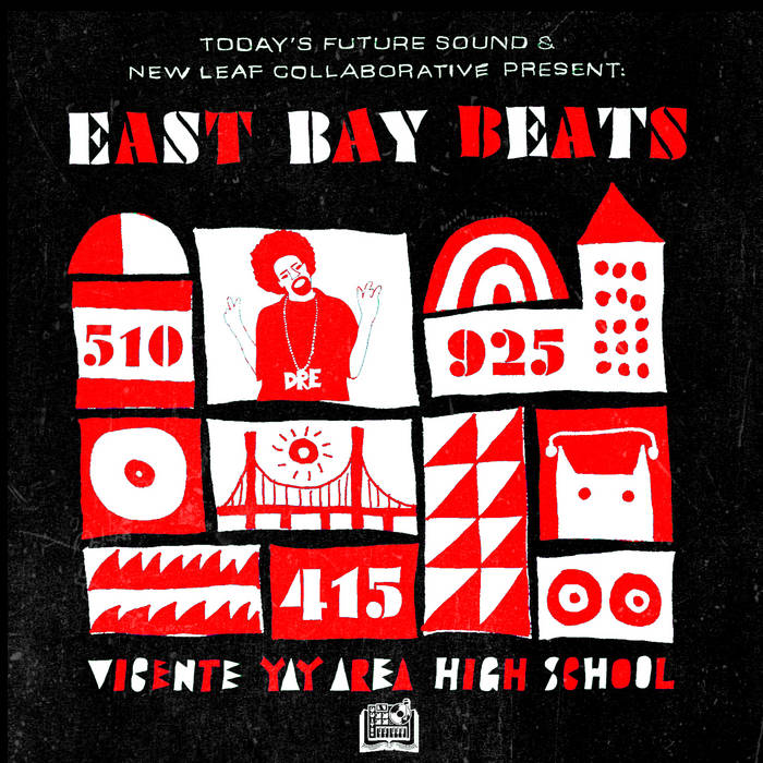 Today's Future Sound, New Leaf and Vicente Martinez High School Present: East Bay Beats cover art