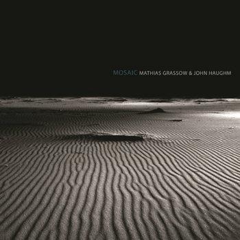 Mathias Grassow & John Haughm – Mosaic cover art