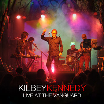 Steve Kilbey & Martin Kennedy - Live at the Vanguard (Bootleg Series Vol 2) Cover