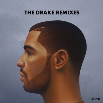 The Drake Remixes cover art