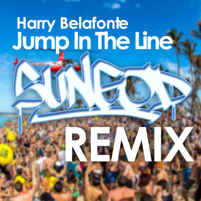 Harry Belafonte - Jump In The Line (SunGod Remix) cover art
