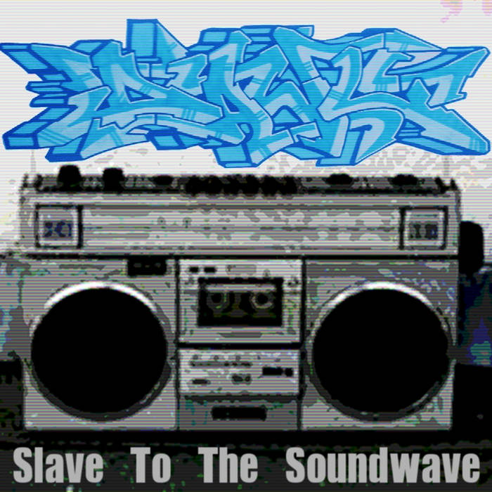 Slave To The Soundwave cover art