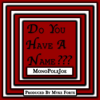 Do You Have A Name(Produced By Myke Forte) cover art