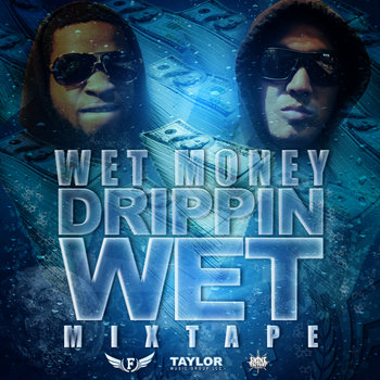 Drippin Wet Mixtape cover art