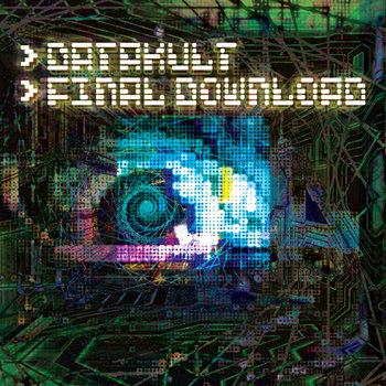 DATAKULT - Final Download (Manic Dragon Records  - MDREC017) cover art