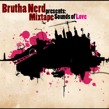 Brutha Nerd presents: Sounds of Love cover art