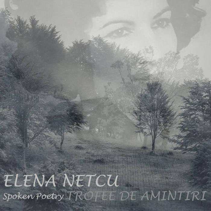 Elena Netcu - Trofee de amintiri (Spoken Poetry) cover art