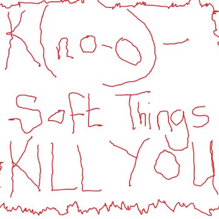 soft things kill you cover art