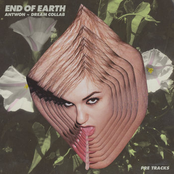 Antwon - END OF EARTH // pre tracks (album) cover art