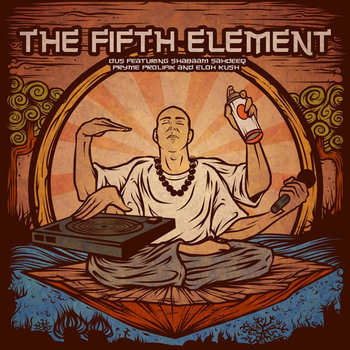 The Fifth Element (Feat. Shabaam Sahdeeq, Pryme Prolifik & Eloh Kush) cover art