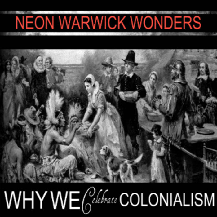 Why We Celebrate Colonialism cover art