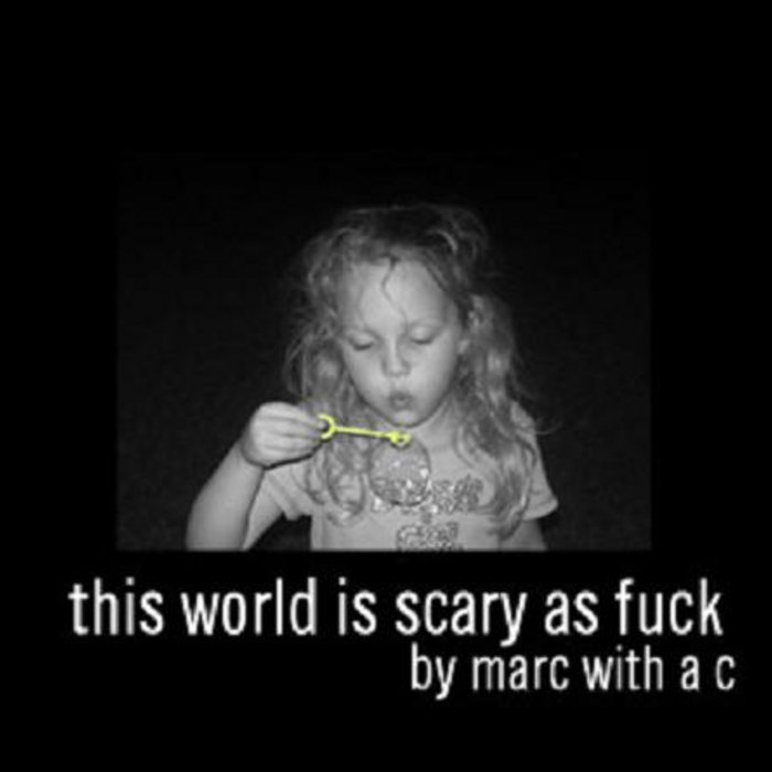 This World Is Scary As F**k cover art