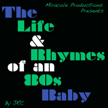 The Life and Rhymes of an 80s Baby cover art