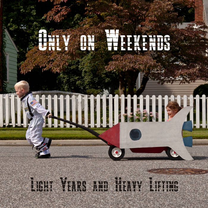 Light Years and Heavy Lifting cover art