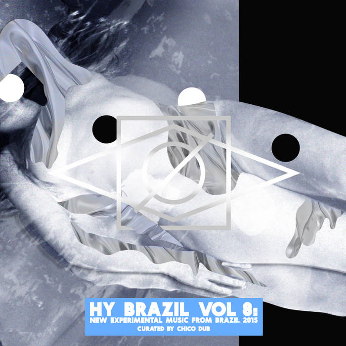 Hy Brazil Vol 8: New Experimental Music From Brazil 2015 cover art