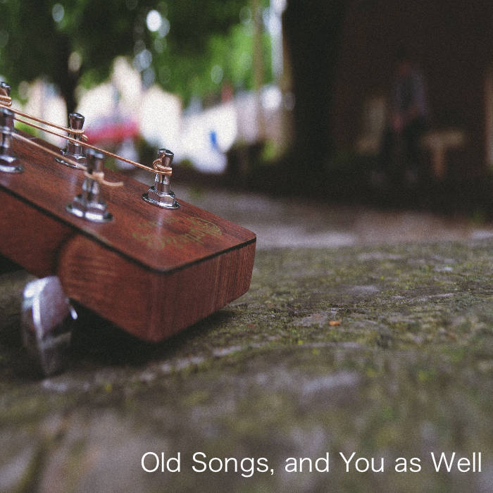 Old Songs, and You as Well cover art