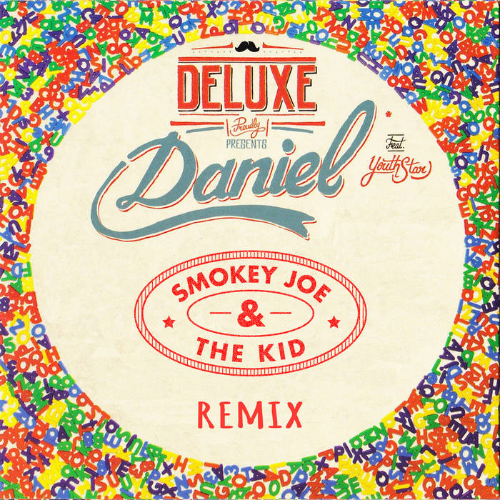 DELUXE Feat.Youthstar - Daniel (Smokey Joe & The Kid Remix) FREE DOWNLOAD cover art