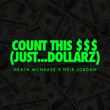 Count This $$$ (Just...Dollarz) featuring Heir Jordan cover art