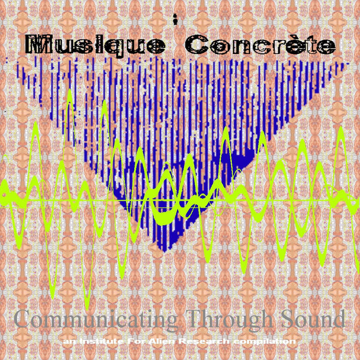 IFAR Musique Concrète Communicating Through Sound compilation cover art