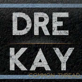 Dre Kay Common Thread cover art